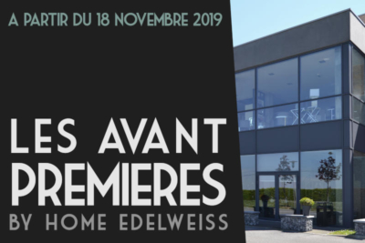Avant premières Home edelweiss